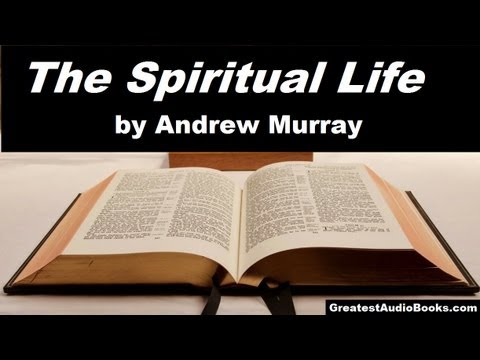 THE SPIRITUAL LIFE by Andrew Murray - FULL AudioBook | Religion, Christianity, Spirituality